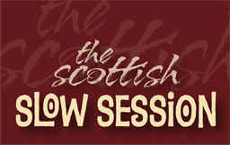 The Scottish Slow Session